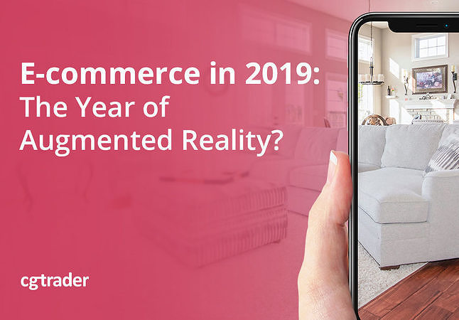 E-commerce in 2019: The Year of Augmented Reality?