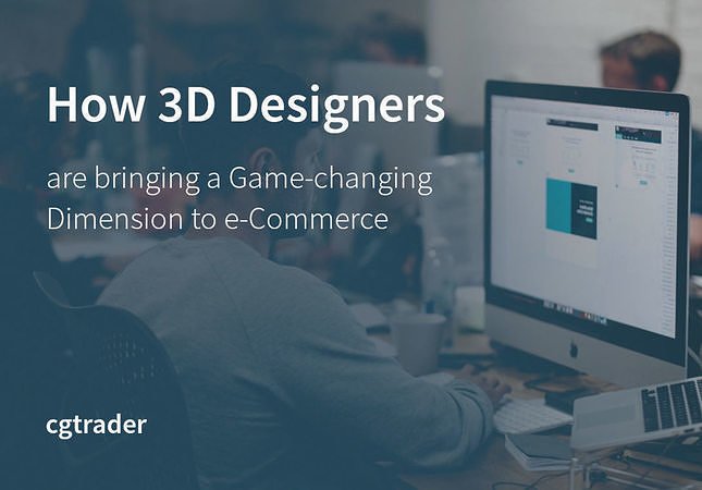 How 3D Designers are Bringing a Game-changing Dimension to e-Commerce