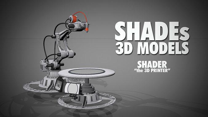 Shader the 3D printer