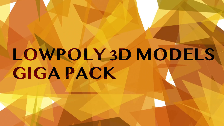 Lowpoly Giga Pack