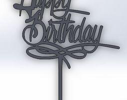 Happy Birthday Cake Topper 3D printable model kitchen