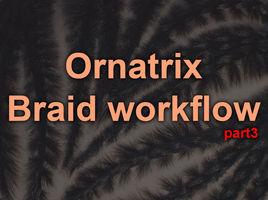 Ornatrix Maya. Clump modifier. Braid Guides and External Clump Strands. Moov physics and Lucid.