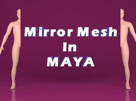 How to use Mirror Mesh in maya