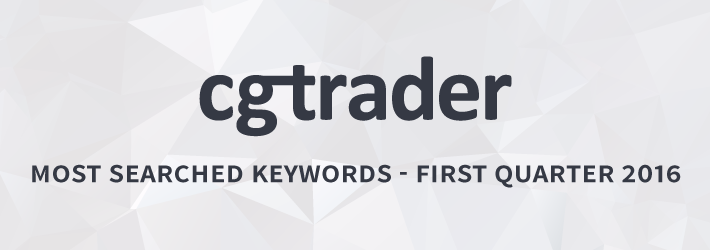 CGTrader's Top Searched Keywords - Q1 2016