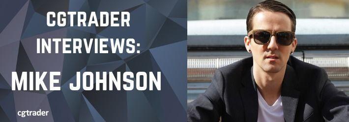 CGTrader interviews: Mike Johnson