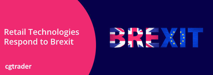 How innovative technologies can help retailers mitigate the impact of Brexit
